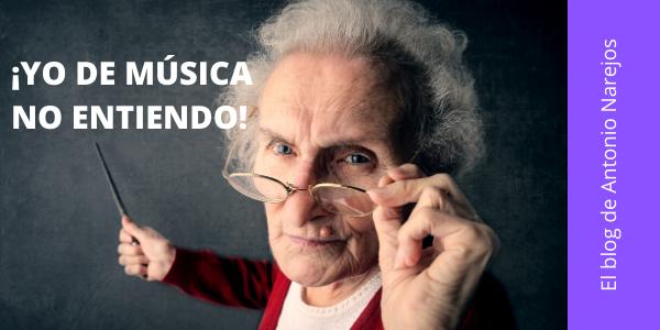¡Yo de música no entiendo!